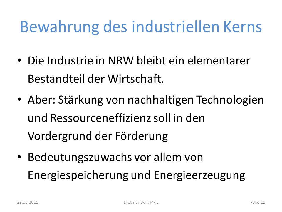 Bewahrung des industriellen Kerns Die Industrie in NRW bleibt ein elementarer Bestandteil der Wirtschaft. Aber: Stärkung von nachhaltigen Technologien