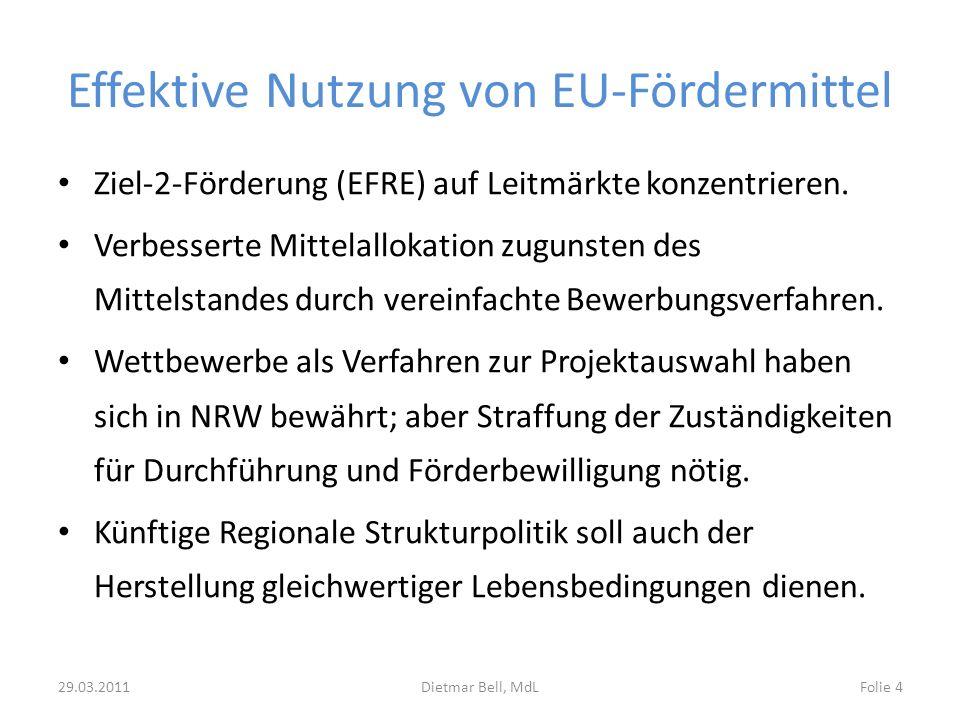 Effektive Nutzung von EU-Fördermittel Ziel-2-Förderung (EFRE) auf Leitmärkte konzentrieren. Verbesserte Mittelallokation zugunsten des Mittelstandes d