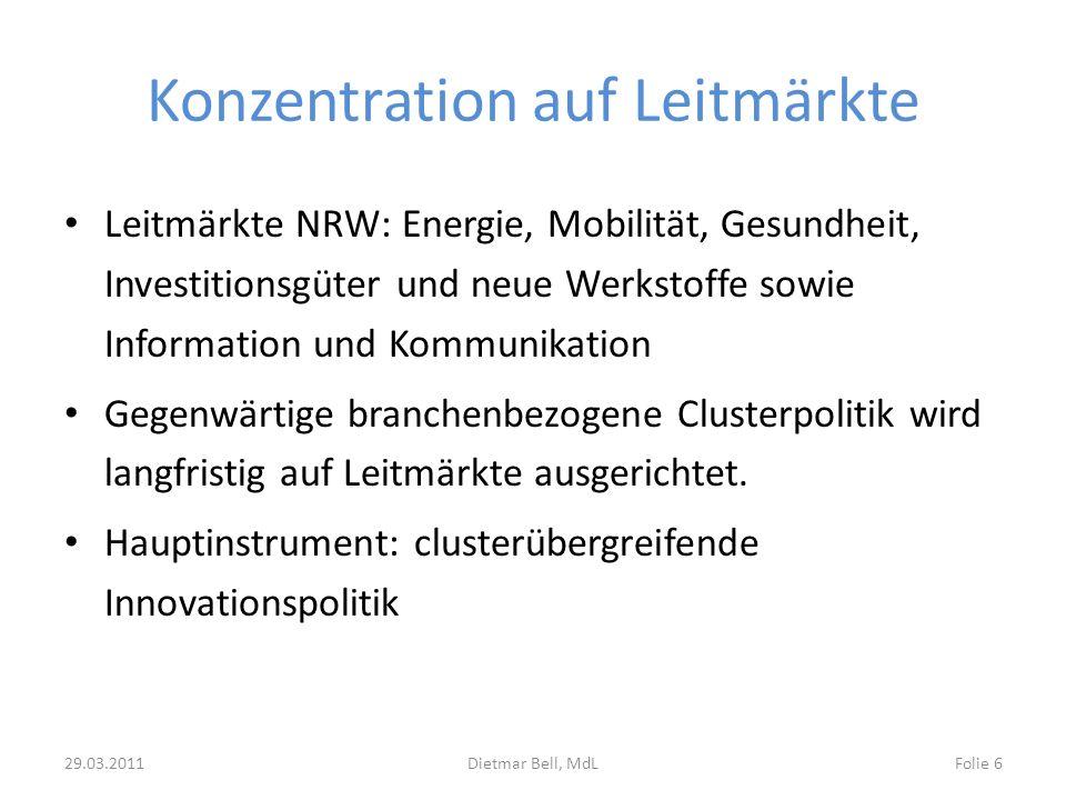 Konzentration auf Leitmärkte Leitmärkte NRW: Energie, Mobilität, Gesundheit, Investitionsgüter und neue Werkstoffe sowie Information und Kommunikation