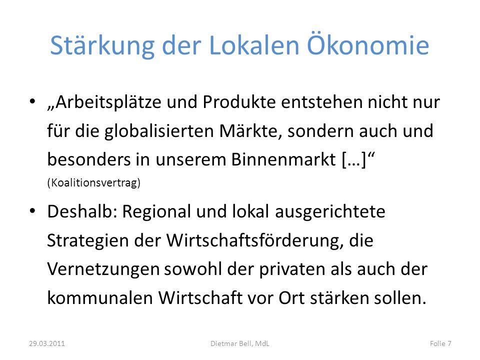 Stärkung der Lokalen Ökonomie Arbeitsplätze und Produkte entstehen nicht nur für die globalisierten Märkte, sondern auch und besonders in unserem Binn
