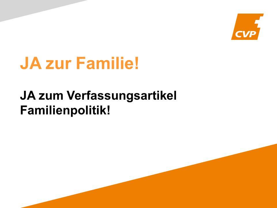 JA zur Familie! JA zum Verfassungsartikel Familienpolitik!