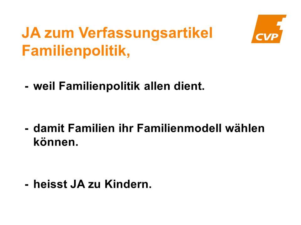 JA zum Verfassungsartikel Familienpolitik, -weil Familienpolitik allen dient.