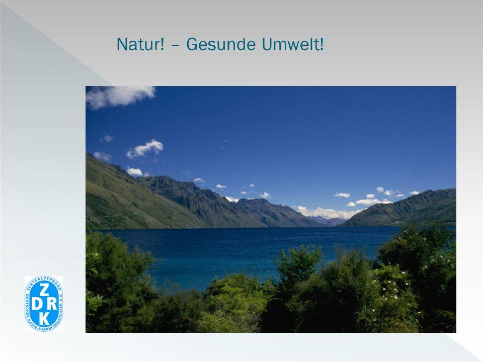 Natur! – Gesunde Umwelt!