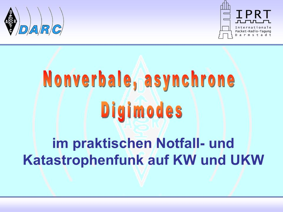 Jakob P.Strickler, DK3CW Notfunkreferent F05 Version 1.0 05.04.1373 QRP-Digimodes z.B.