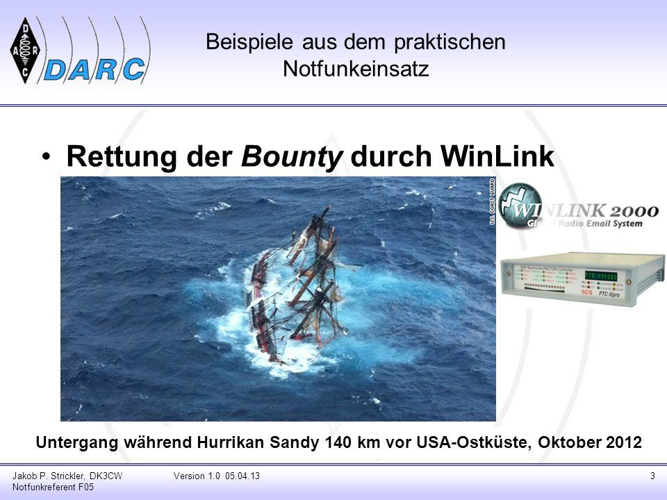 Beispiele aus dem praktischen Notfunkeinsatz Rettung der Bounty durch WinLink Jakob P. Strickler, DK3CW Notfunkreferent F05 Version 1.0 05.04.133 Unte