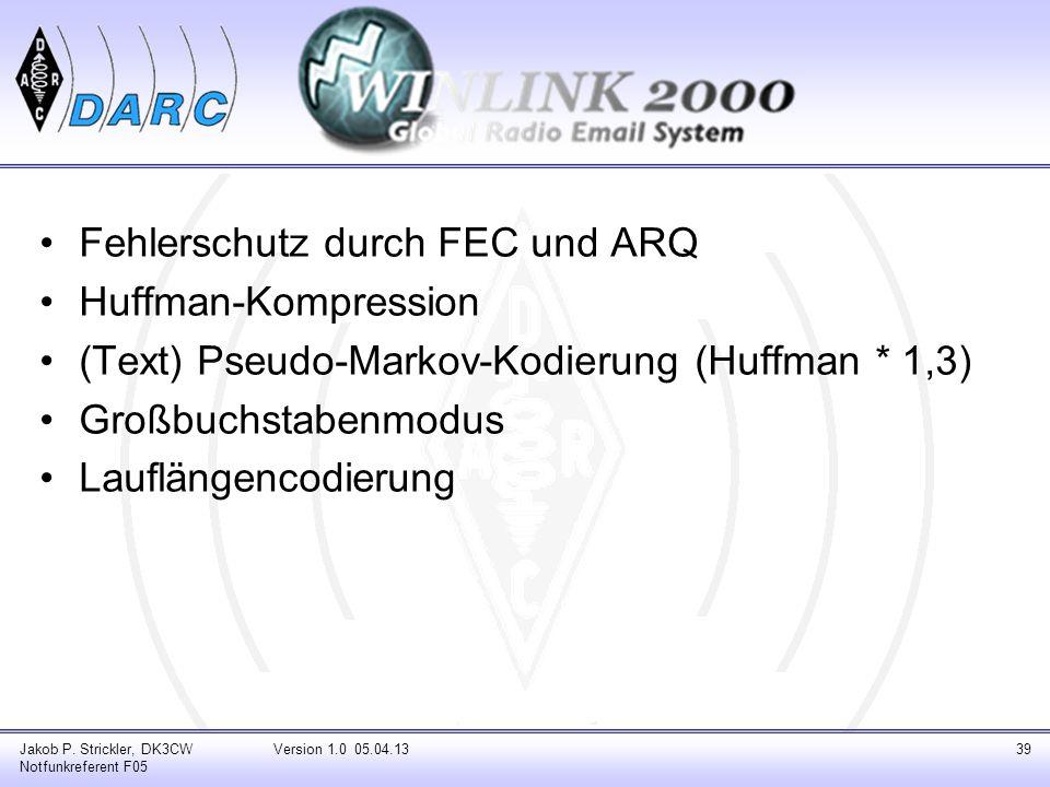 Fehlerschutz durch FEC und ARQ Huffman-Kompression (Text) Pseudo-Markov-Kodierung (Huffman * 1,3) Großbuchstabenmodus Lauflängencodierung Jakob P. Str