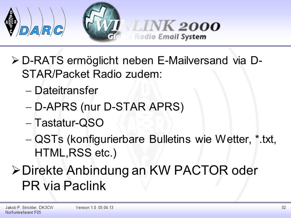 D-RATS ermöglicht neben E-Mailversand via D- STAR/Packet Radio zudem: Dateitransfer D-APRS (nur D-STAR APRS) Tastatur-QSO QSTs (konfigurierbare Bullet