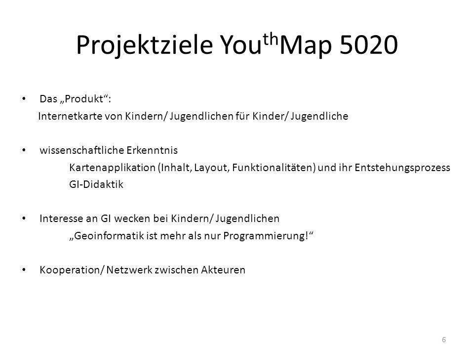Projektziele You th Map 5020 Das Produkt: Internetkarte von Kindern/ Jugendlichen für Kinder/ Jugendliche wissenschaftliche Erkenntnis Kartenapplikati