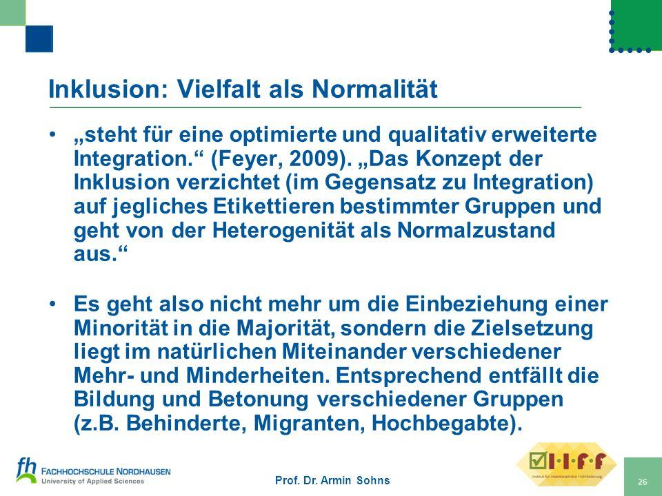 Inklusion: Vielfalt als Normalität steht für eine optimierte und qualitativ erweiterte Integration. (Feyer, 2009). Das Konzept der Inklusion verzichte