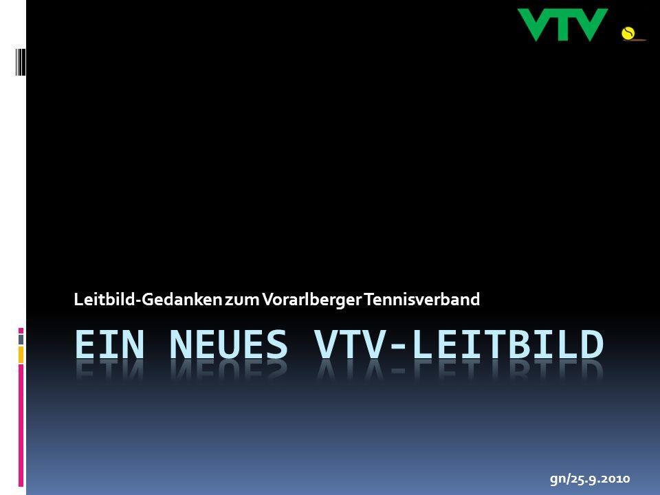 Leitbild-Gedanken zum Vorarlberger Tennisverband gn/25.9.2010