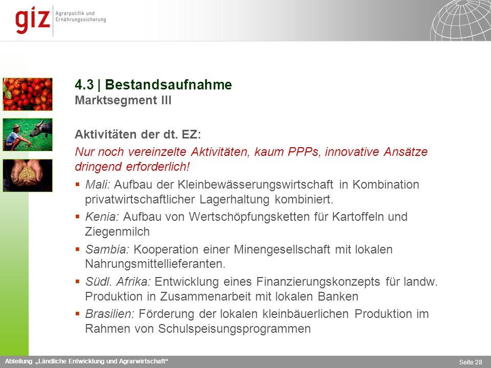 Abteilung Ländliche Entwicklung und Agrarwirtschaft Seite 28 4.3 | Bestandsaufnahme Marktsegment III Aktivitäten der dt.
