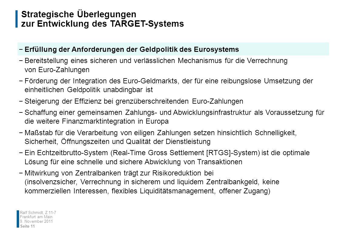 Strategische Überlegungen zur Entwicklung des TARGET-Systems Erfüllung der Anforderungen der Geldpolitik des Eurosystems Bereitstellung eines sicheren