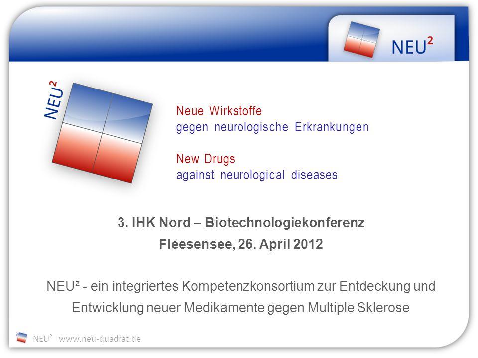 NEU 2 www.neu-quadrat.de 3. IHK Nord – Biotechnologiekonferenz Fleesensee, 26.