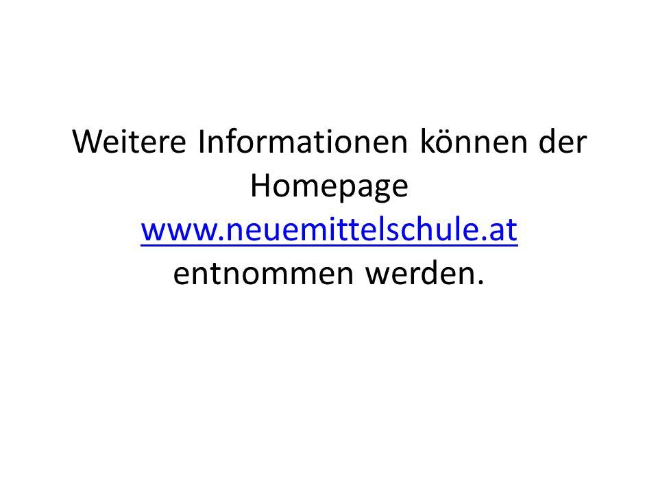 Weitere Informationen können der Homepage www.neuemittelschule.at entnommen werden. www.neuemittelschule.at