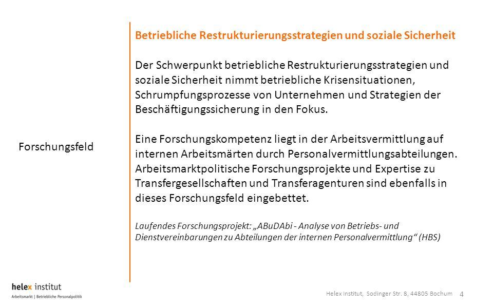 Forschungsfeld 4 Betriebliche Restrukturierungsstrategien und soziale Sicherheit Der Schwerpunkt betriebliche Restrukturierungsstrategien und soziale