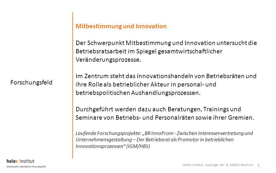 Forschungsfeld 5 Mitbestimmung und Innovation Der Schwerpunkt Mitbestimmung und Innovation untersucht die Betriebsratsarbeit im Spiegel gesamtwirtschaftlicher Veränderungsprozesse.