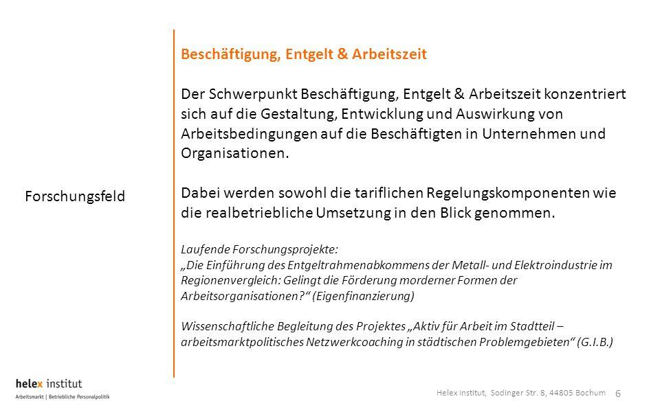 Forschungsfeld 6 Beschäftigung, Entgelt & Arbeitszeit Der Schwerpunkt Beschäftigung, Entgelt & Arbeitszeit konzentriert sich auf die Gestaltung, Entwi