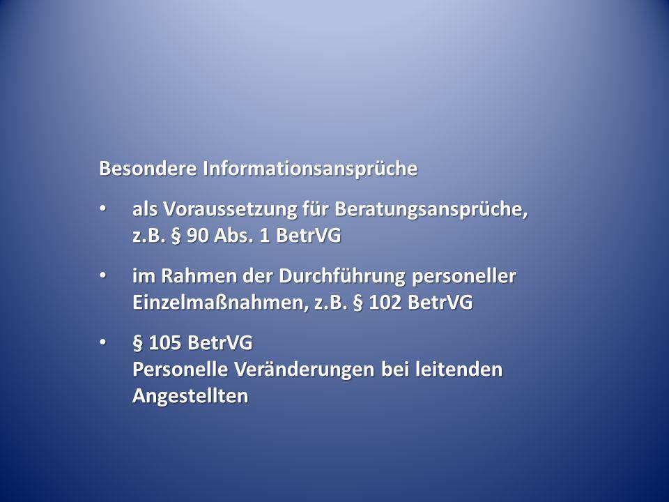 Besondere Informationsansprüche als Voraussetzung für Beratungsansprüche, z.B. § 90 Abs. 1 BetrVG als Voraussetzung für Beratungsansprüche, z.B. § 90