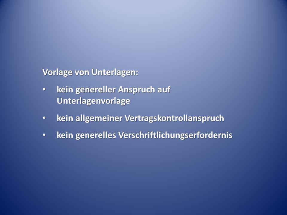 Vorlage von Unterlagen: kein genereller Anspruch auf Unterlagenvorlage kein genereller Anspruch auf Unterlagenvorlage kein allgemeiner Vertragskontrol