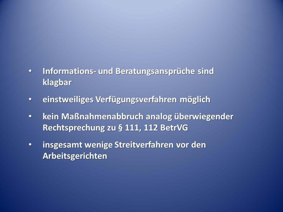 Informations- und Beratungsansprüche sind klagbar Informations- und Beratungsansprüche sind klagbar einstweiliges Verfügungsverfahren möglich einstwei