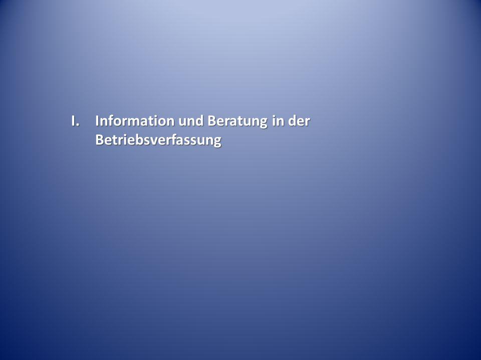 I. Information und Beratung in der Betriebsverfassung