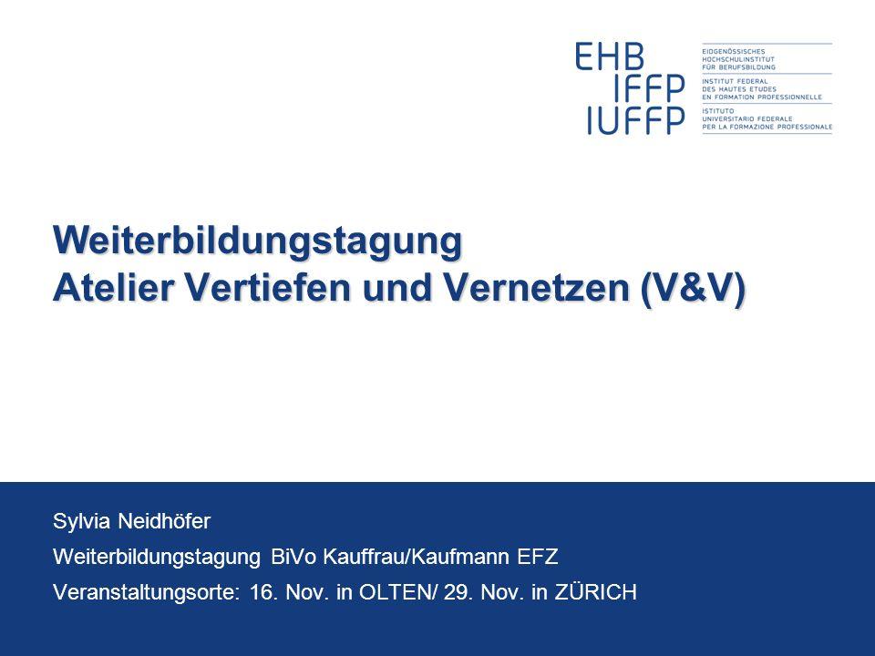 16.11.2011 / 29.11.2011Weiterbildung BiVo 2012 22sylvia neidhöfer Das V&V-Modul umfasst ca.
