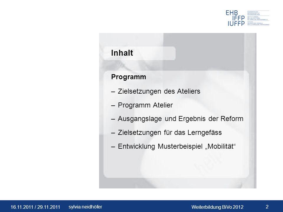 16.11.2011 / 29.11.2011Weiterbildung BiVo 2012 33sylvia neidhöfer Unterlagen Online auf www.ehb-schweiz.ch