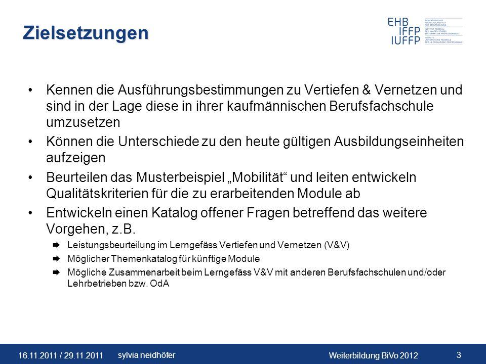 16.11.2011 / 29.11.2011Weiterbildung BiVo 2012 14sylvia neidhöfer Zielsetzungen V&V (2/5) Ausführungsbestimmungen Seite 3