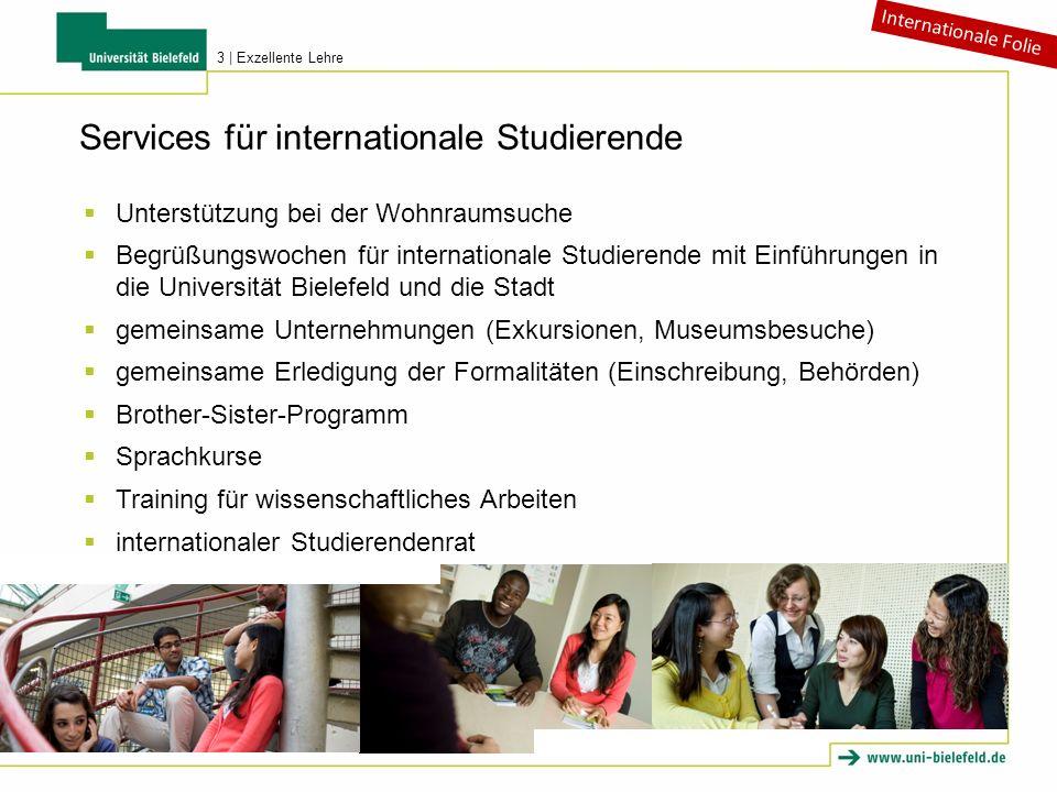 Services für internationale Studierende Unterstützung bei der Wohnraumsuche Begrüßungswochen für internationale Studierende mit Einführungen in die Un