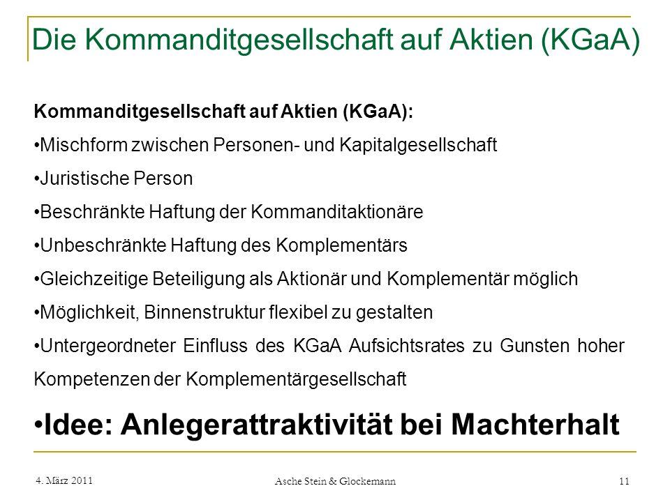 Die Kommanditgesellschaft auf Aktien (KGaA) 4. März 2011 Asche Stein & Glockemann 11 Kommanditgesellschaft auf Aktien (KGaA): Mischform zwischen Perso