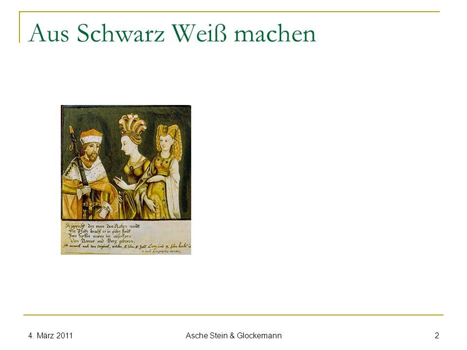 Aus Schwarz Weiß machen 4. März 2011 Asche Stein & Glockemann 2