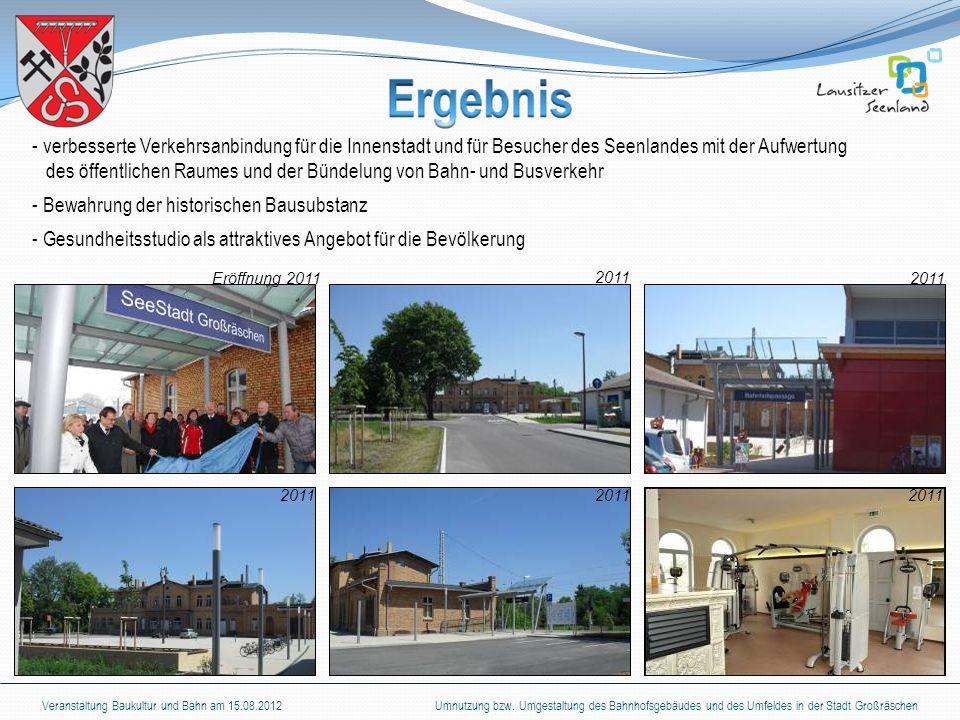 Veranstaltung Baukultur und Bahn am 15.08.2012 Umnutzung bzw. Umgestaltung des Bahnhofsgebäudes und des Umfeldes in der Stadt Großräschen - verbessert