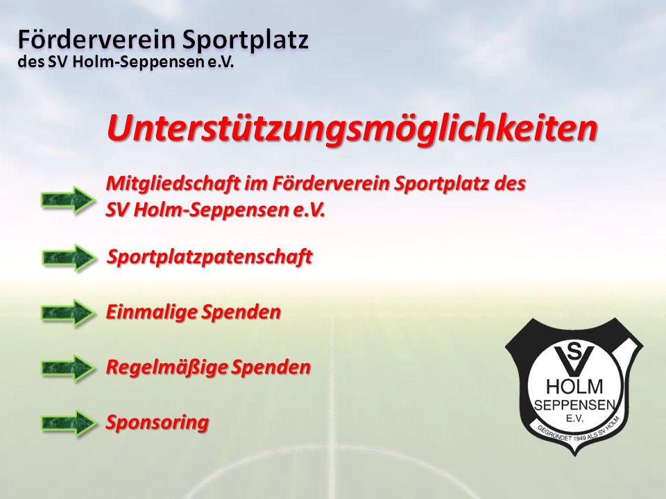 des SV Holm-Seppensen e.V. Unterstützungsmöglichkeiten Mitgliedschaft im Förderverein Sportplatz des SV Holm-Seppensen e.V. Einmalige Spenden Sponsori