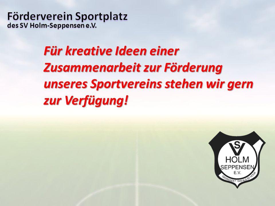 des SV Holm-Seppensen e.V. Für kreative Ideen einer Zusammenarbeit zur Förderung unseres Sportvereins stehen wir gern zur Verfügung!