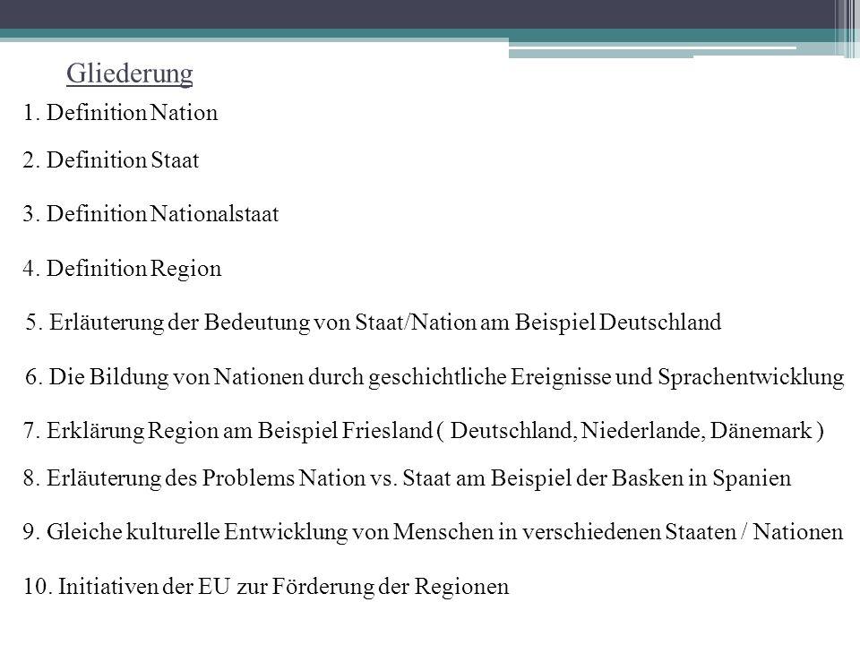 1.Definition Nation - Der Begriff der Nation wird in der Litaratur verschieden definiert 1.