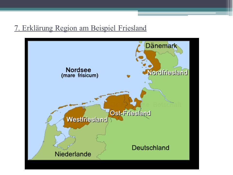Friesland ist ein Gebiet an der Küste der Nordsee Verteilt in 3 Teile: - in den Niederlanden (Westfriesland) - in Niedersachsen (Ost-Friesland) - in Schleswig-Holstein (Nordfriesland) Erste Erwähnung um 12 v.Chr.