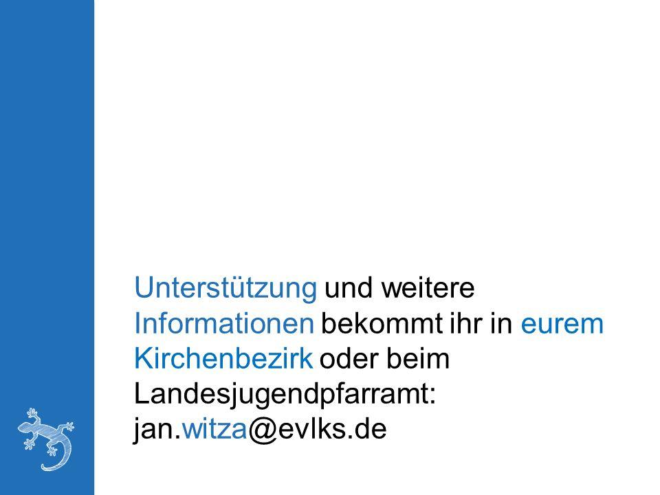 Unterstützung und weitere Informationen bekommt ihr in eurem Kirchenbezirk oder beim Landesjugendpfarramt: jan.witza@evlks.de