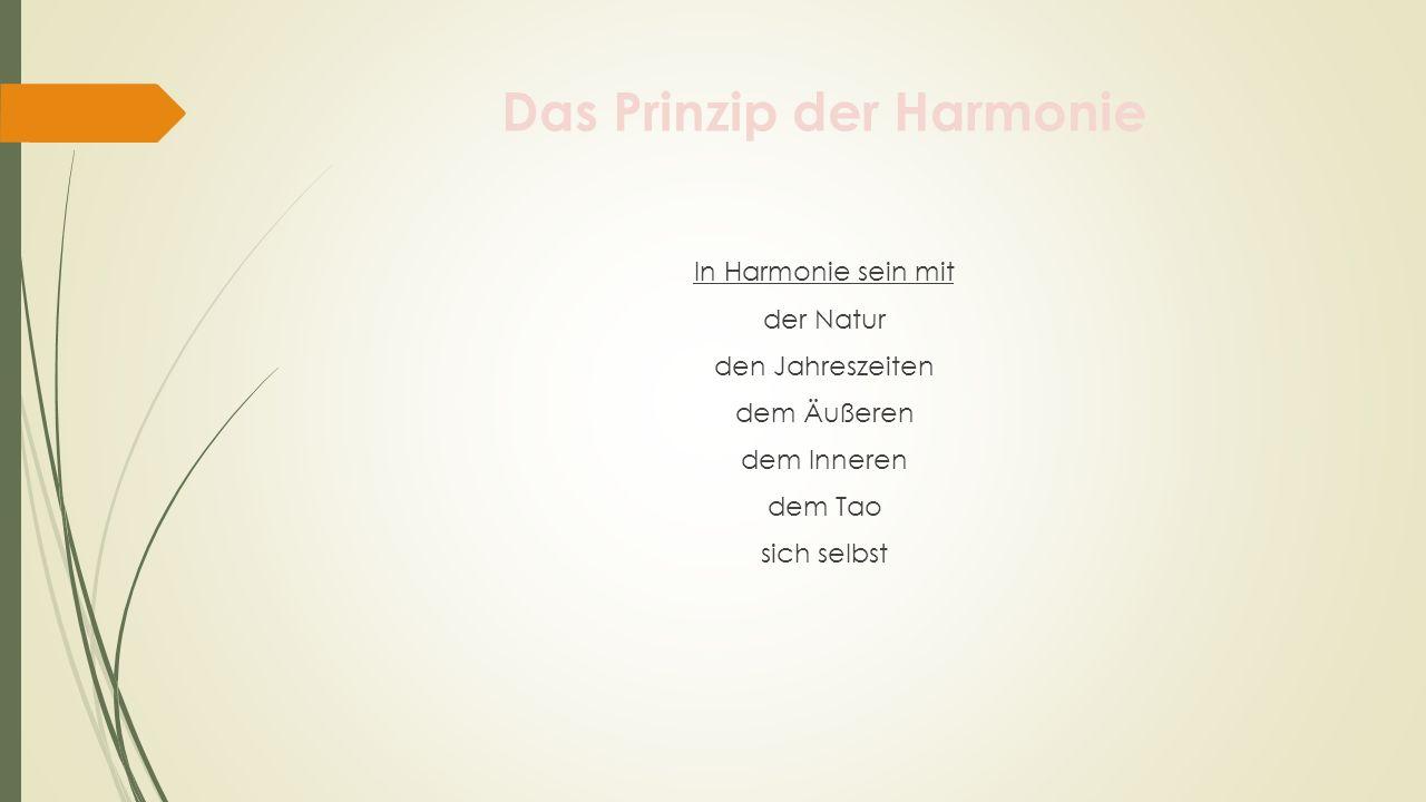 Das Prinzip der Harmonie In Harmonie sein mit der Natur den Jahreszeiten dem Äußeren dem Inneren dem Tao sich selbst