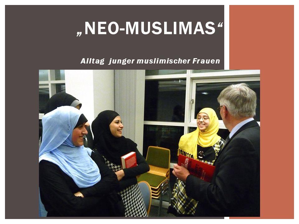 Alltag junger muslimischer Frauen NEO-MUSLIMAS