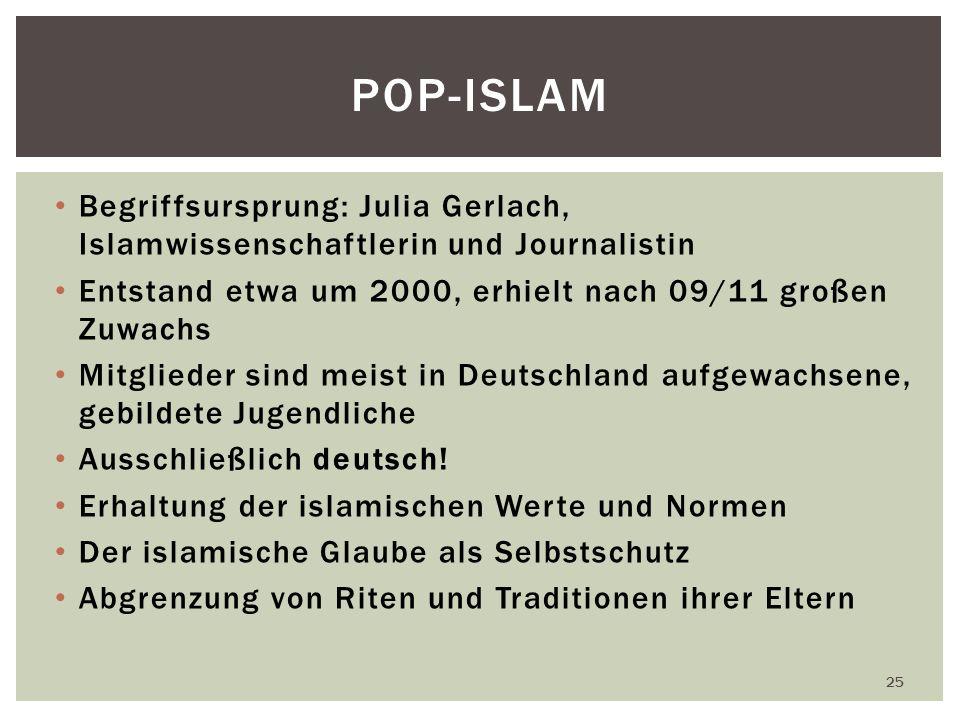 Begriffsursprung: Julia Gerlach, Islamwissenschaftlerin und Journalistin Entstand etwa um 2000, erhielt nach 09/11 großen Zuwachs Mitglieder sind meist in Deutschland aufgewachsene, gebildete Jugendliche Ausschließlich deutsch.