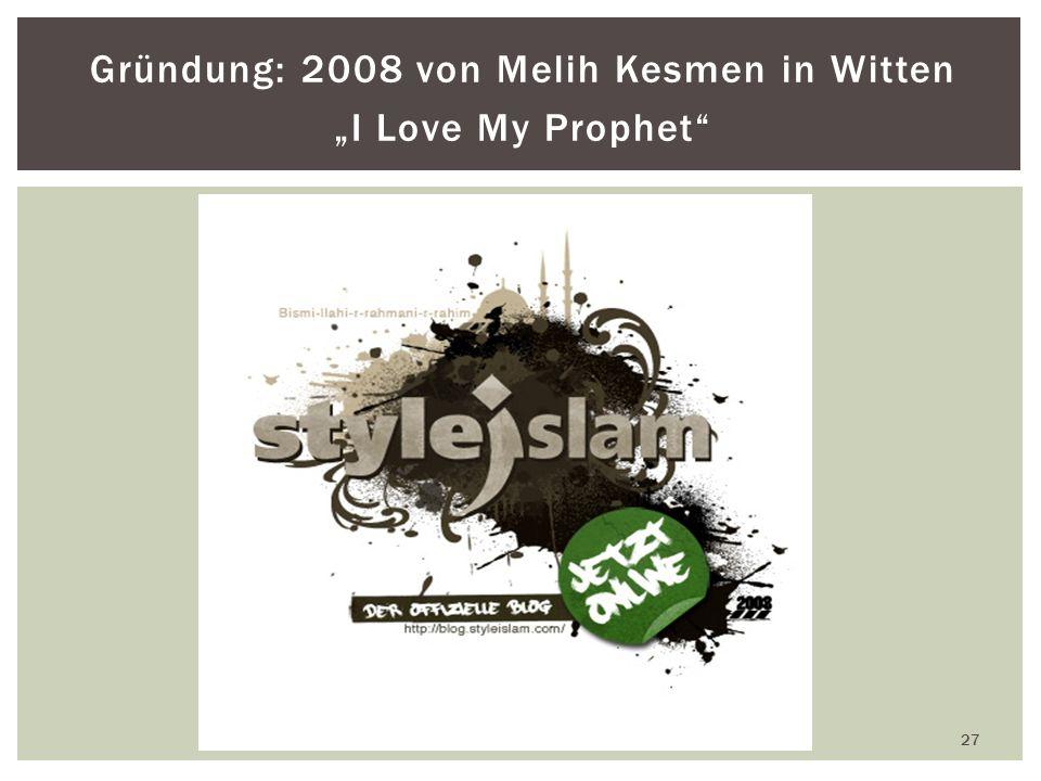 Gründung: 2008 von Melih Kesmen in Witten I Love My Prophet 27