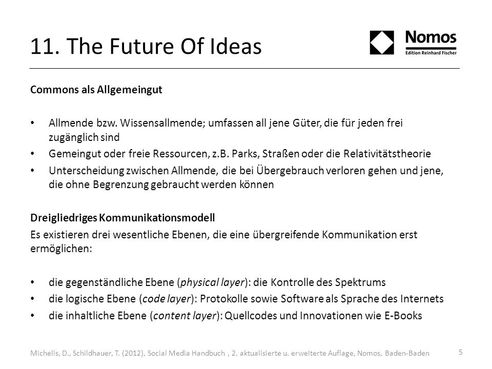 11.The Future Of Ideas Commons als Allgemeingut Allmende bzw.