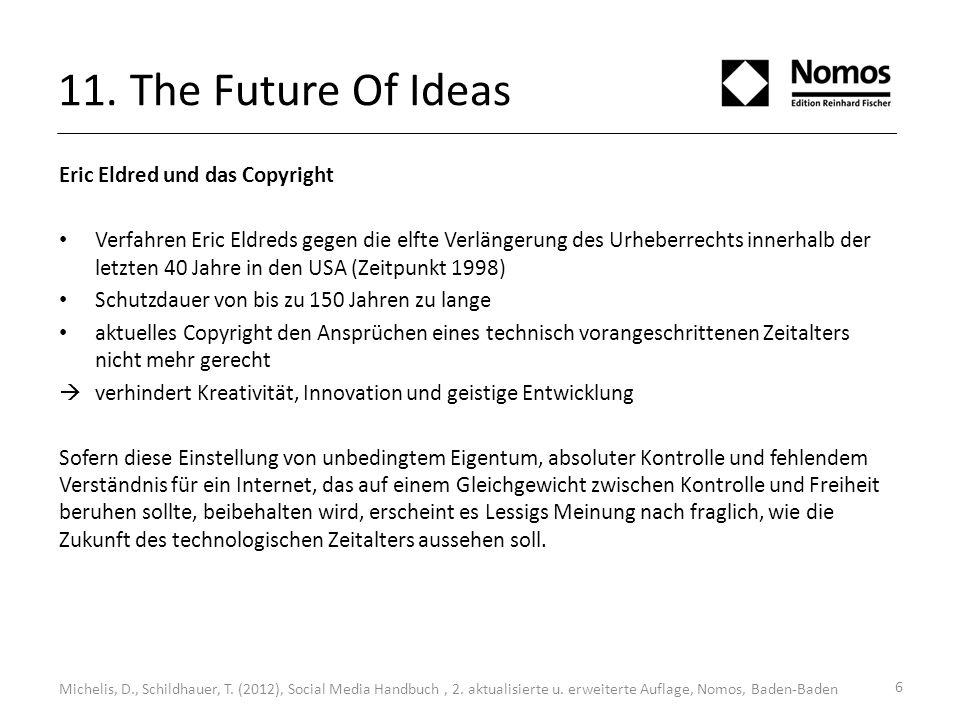 11. The Future Of Ideas Eric Eldred und das Copyright Verfahren Eric Eldreds gegen die elfte Verlängerung des Urheberrechts innerhalb der letzten 40 J