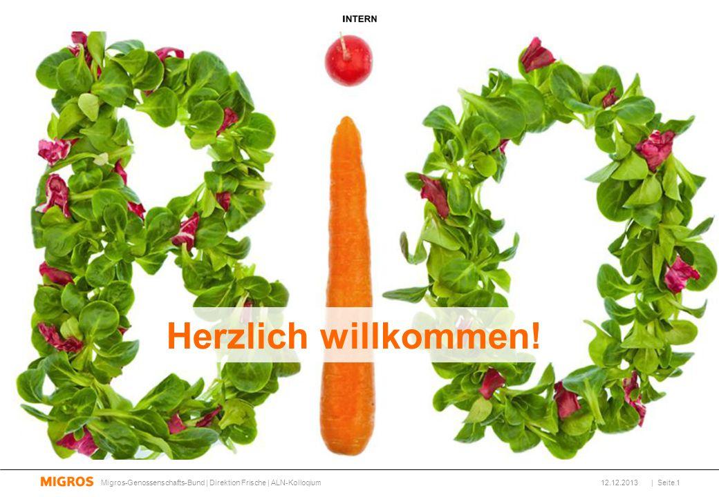 Anteil Bio-Produkte pro Bedarfsbereich Migros-Genossenschafts-Bund | Direktion Frische | ALN-Kolloqium Stand Februar 2013 12.12.2013| Seite 12