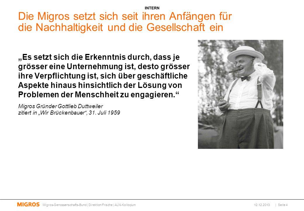 Alnatura in der Schweiz 12.12.2013Migros-Genossenschafts-Bund | Direktion Frische | ALN-Kolloqium| Seite 15