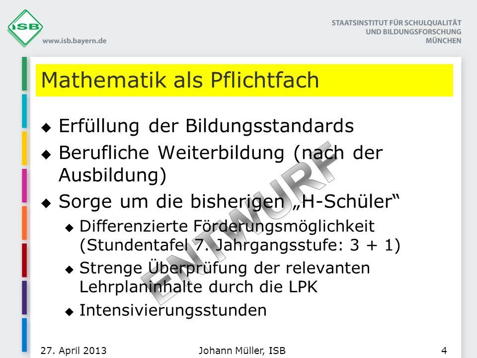 Mathematik als Pflichtfach Erfüllung der Bildungsstandards Berufliche Weiterbildung (nach der Ausbildung) Sorge um die bisherigen H-Schüler Differenzi
