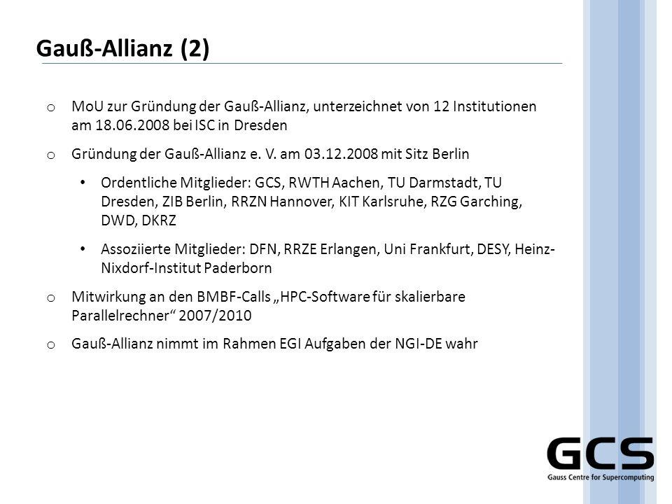 Gauß-Allianz (2) o MoU zur Gründung der Gauß-Allianz, unterzeichnet von 12 Institutionen am 18.06.2008 bei ISC in Dresden o Gründung der Gauß-Allianz