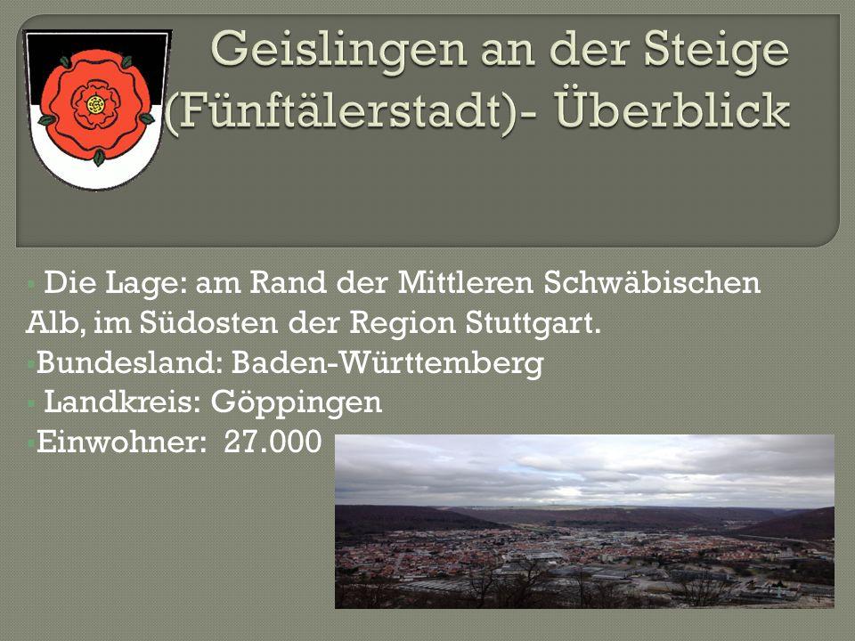 Die Lage: am Rand der Mittleren Schwäbischen Alb, im Südosten der Region Stuttgart. Bundesland: Baden-Württemberg Landkreis: Göppingen Einwohner: 27.0