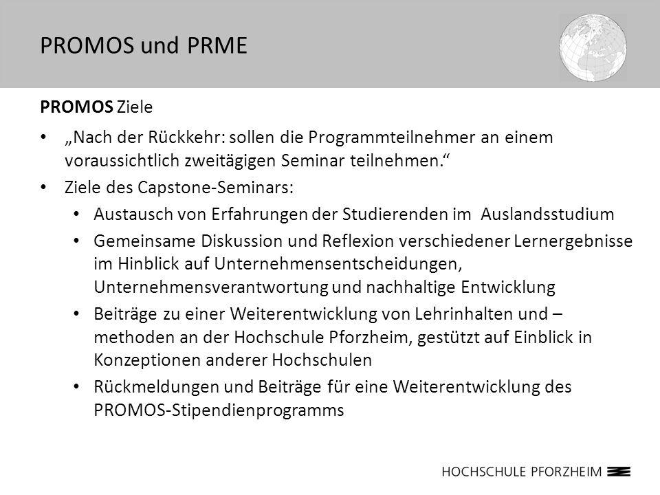 PROMOS Ziele Nach der Rückkehr: sollen die Programmteilnehmer an einem voraussichtlich zweitägigen Seminar teilnehmen. Ziele des Capstone-Seminars: Au