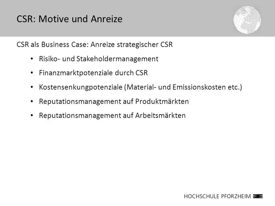 CSR als Business Case: Anreize strategischer CSR Risiko- und Stakeholdermanagement Finanzmarktpotenziale durch CSR Kostensenkungpotenziale (Material-